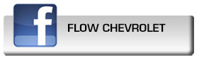 Click here to fan Flow Chevrolet on Facebook