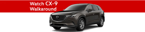 Watch our CX-9 Walkaround